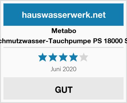 Metabo Schmutzwasser-Tauchpumpe PS 18000 SN Test