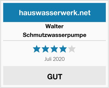 Walter Schmutzwasserpumpe Test