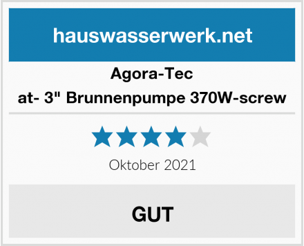 "Agora-Tec at- 3"" Brunnenpumpe 370W-screw Test"