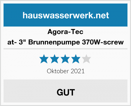 "Agora-Tec at- 3"" Brunnenpumpe 370W-screw Test"