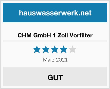 CHM GmbH 1 Zoll Vorfilter Test