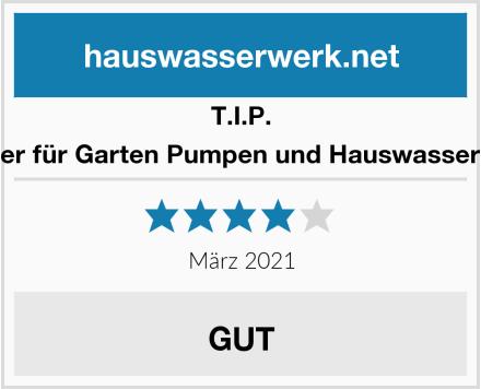 T.I.P. Vorfilter für Garten Pumpen und Hauswasserwerke Test