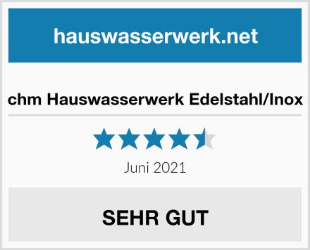 chm Hauswasserwerk Edelstahl/Inox Test